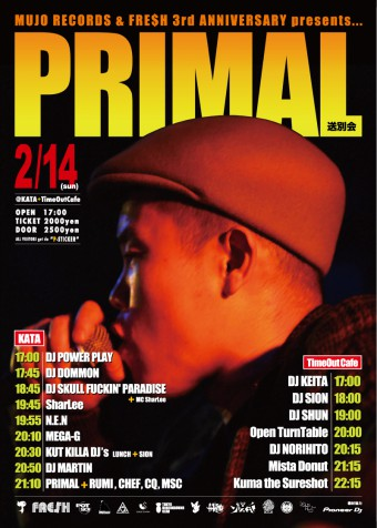 MUJO RECORDS & FRE$H 3rd ANNIVERSARY presents… PRIMAL SOUBETSU PARTY!!