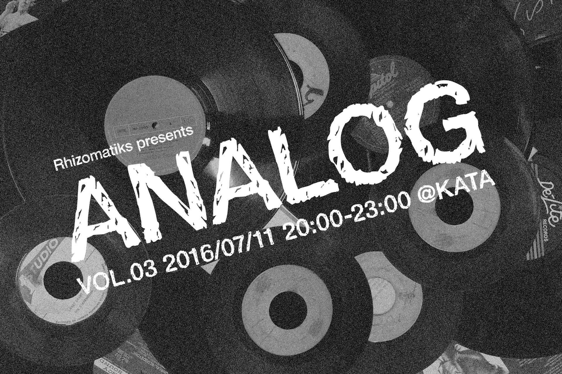 Rhizomatiks Presents 「ANALOG」 vol.03