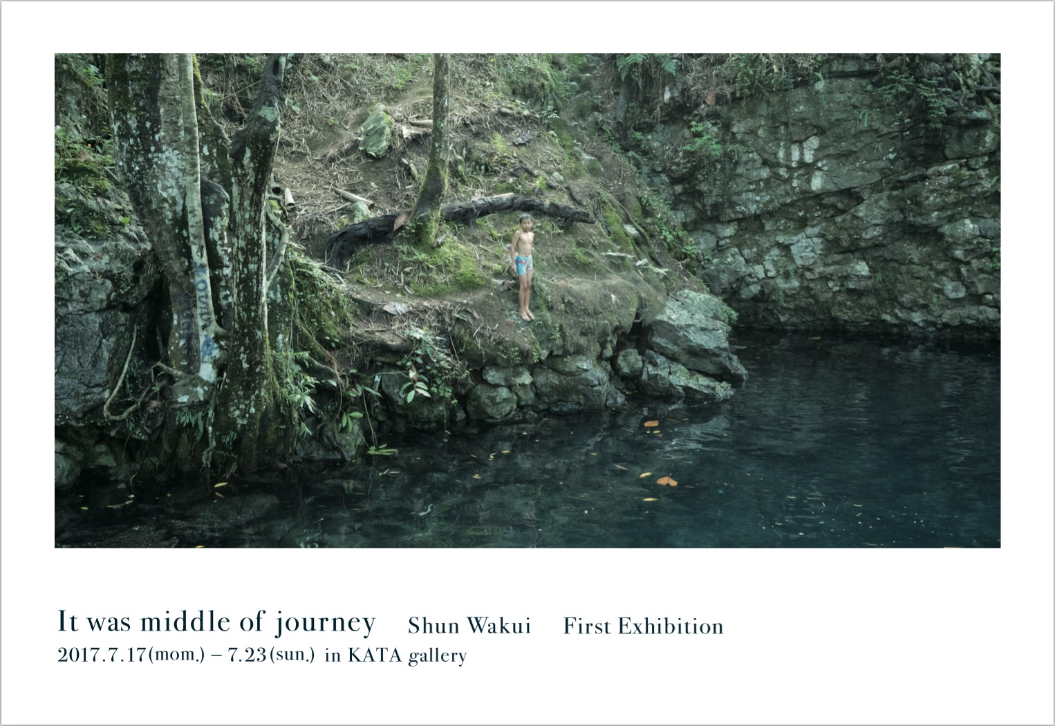 "涌井駿 写真展   "" It was middle of journey """