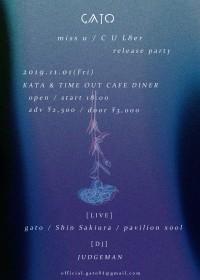 -gato miss u / C U L8er EP release party-